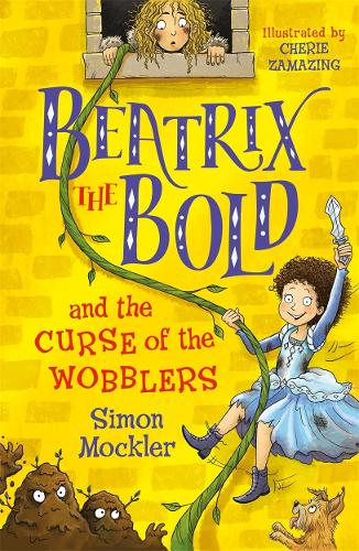 Beatrix the Bold and the Curse of the Wobblers - Beatrix the Bold (Paperback)