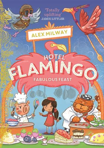 Hotel Flamingo: Fabulous Feast - Hotel Flamingo (Paperback)