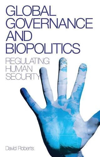 Global Governance and Biopolitics: Regulating Human Security (Paperback)