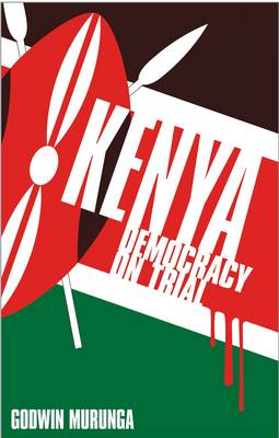 Kenya - Democracy on Trial (Hardback)