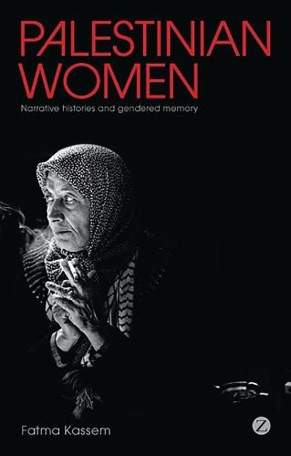 Palestinian Women: Narrative Histories and Gendered Memory (Paperback)