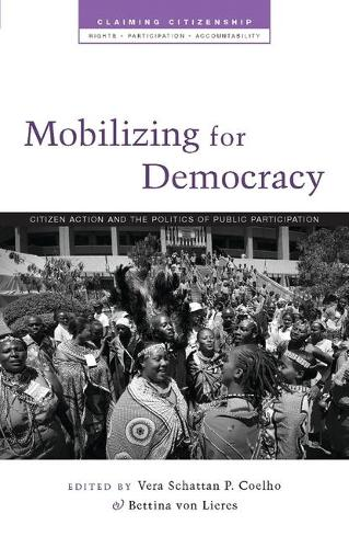 Mobilizing for Democracy: Citizen Action and the Politics of Public Participation - Claiming Citizenship (Paperback)
