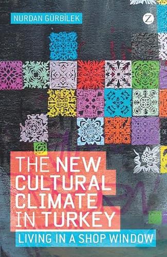 The New Cultural Climate in Turkey: Living in a Shop Window (Hardback)