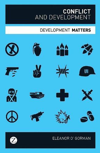 Conflict and Development - Development Matters (Hardback)