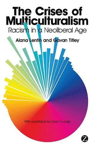 The Crises of Multiculturalism: Racism in a Neoliberal Age (Hardback)