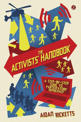 The Activists' Handbook: A Step-by-Step Guide to Participatory Democracy (Paperback)