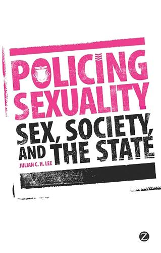 Policing Sexuality: Sex, Society, and the State (Paperback)