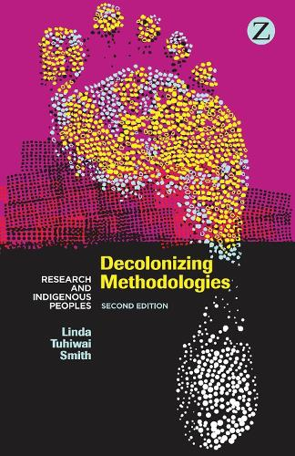 Decolonizing Methodologies: Research and Indigenous Peoples (Paperback)