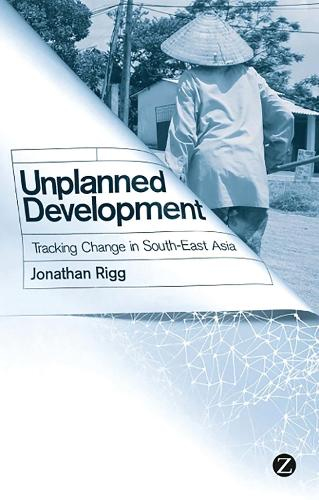 Unplanned Development: Tracking Change in South-East Asia (Paperback)