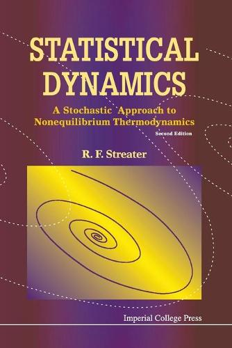 Statistical Dynamics: A Stochastic Approach To Nonequilibrium Thermodynamics (2nd Edition) (Paperback)
