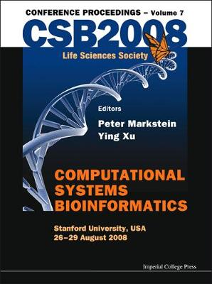 Computational Systems Bioinformatics (Volume 7) - Proceedings Of The Csb 2008 Conference (Hardback)