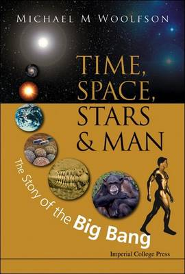 Time, Space, Stars And Man: The Story Of The Big Bang (Paperback)