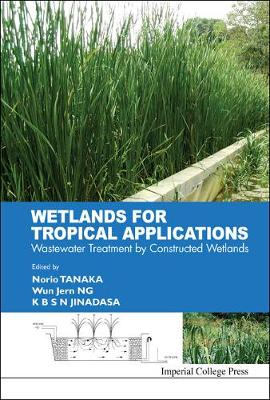 Wetlands For Tropical Applications: Wastewater Treatment By Constructed Wetlands (Hardback)