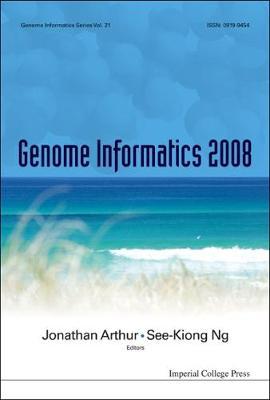 Genome Informatics 2008: Genome Informatics Series Vol. 21 - Proceedings Of The 19th International Conference (Hardback)