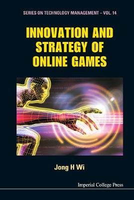 Innovation And Strategy Of Online Games - Series on Technology Management 14 (Hardback)
