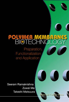 Polymer Membranes In Biotechnology: Preparation, Functionalization And Application (Paperback)