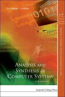 Analysis And Synthesis Of Computer Systems (2nd Edition) - Advances in Computer Science and Engineering: Texts 4 (Hardback)