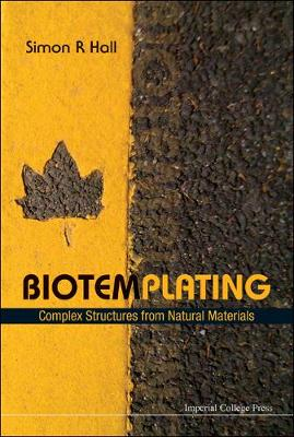 Biotemplating: Complex Structures From Natural Materials (Hardback)
