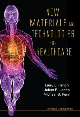 New Materials And Technologies For Healthcare (Hardback)