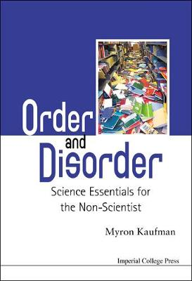 Order And Disorder: Science Essentials For The Non-scientist (Hardback)