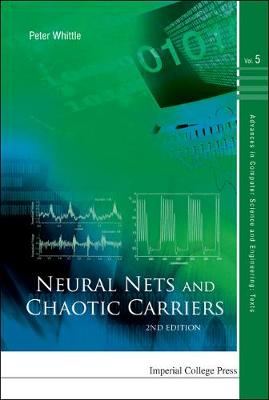Neural Nets And Chaotic Carriers (2nd Edition) - Advances in Computer Science and Engineering: Texts 5 (Hardback)
