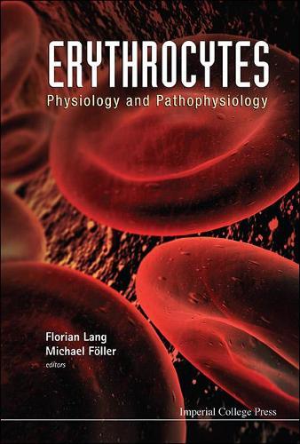 Erythrocytes: Physiology And Pathophysiology (Hardback)