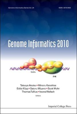 Genome Informatics 2010: Genome Informatics Series Vol. 24 - Proceedings Of The 10th Annual International Workshop On Bioinformatics And Systems Biology (Ibsb 2010) (Hardback)
