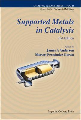 Supported Metals In Catalysis (2nd Edition) - Catalytic Science Series 11 (Hardback)