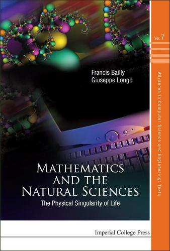 Mathematics And The Natural Sciences: The Physical Singularity Of Life - Advances in Computer Science and Engineering: Texts 7 (Hardback)