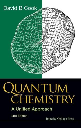 Quantum Chemistry: A Unified Approach (2nd Edition) (Hardback)