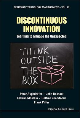 Discontinuous Innovation: Learning To Manage The Unexpected - Series on Technology Management 22 (Hardback)