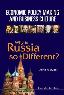 Economic Policy Making And Business Culture: Why Is Russia So Different? (Hardback)