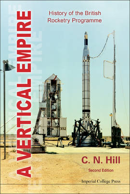 Vertical Empire, A: History Of The British Rocketry Programme (Paperback)