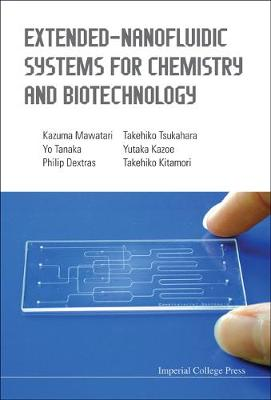 Extended-nanofluidic Systems For Chemistry And Biotechnology (Hardback)