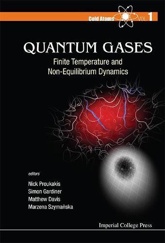 Quantum Gases: Finite Temperature And Non-equilibrium Dynamics - Cold Atoms 1 (Hardback)