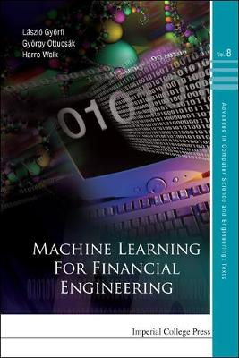 Machine Learning For Financial Engineering - Advances in Computer Science and Engineering: Texts 8 (Hardback)