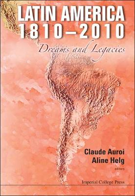 Latin America 1810-2010: Dreams And Legacies (Hardback)
