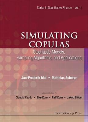 Simulating Copulas: Stochastic Models, Sampling Algorithms, And Applications - Series In Quantitative Finance 4 (Hardback)