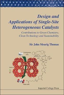 Design And Applications Of Single-site Heterogeneous Catalysts: Contributions To Green Chemistry, Clean Technology And Sustainability (Hardback)
