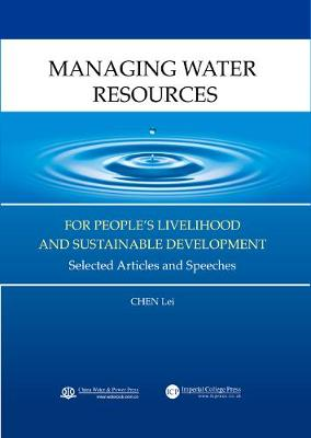 Managing Water Resources For People's Livelihood And Sustainable Development: Selected Articles And Speeches (Hardback)