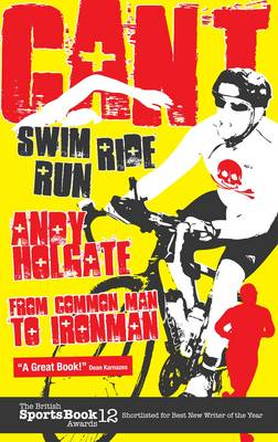Can't Swim, Can't Ride, Can't Run: My Triathlon Journey from Common Man to Ironman (Paperback)