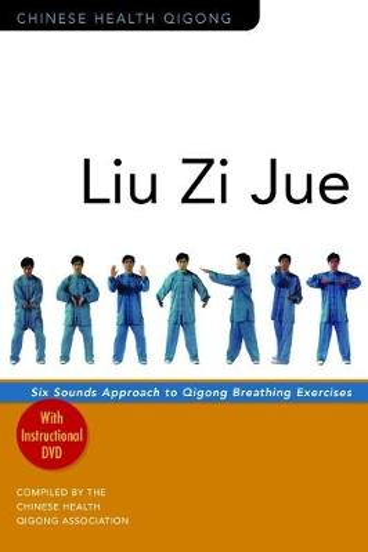 Liu Zi Jue: Six Sounds Approach to Qigong Breathing Exercises - Chinese Health Qigong