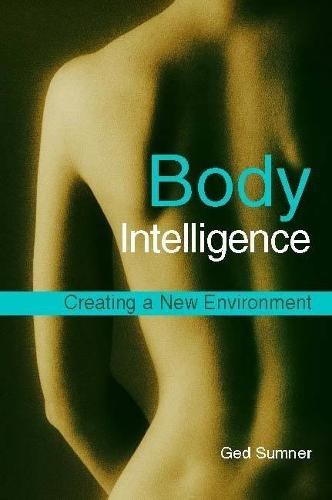 Body Intelligence: Creating a New Environment (Paperback)