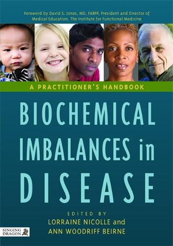 Biochemical Imbalances in Disease: A Practitioner's Handbook (Hardback)