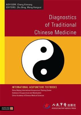 Diagnostics of Traditional Chinese Medicine - International Acupuncture Textbooks (Paperback)
