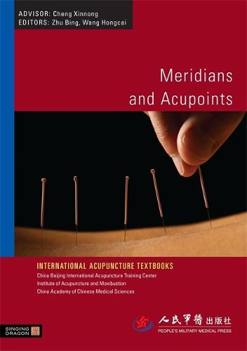 Meridians and Acupoints - International Acupuncture Textbooks (Paperback)