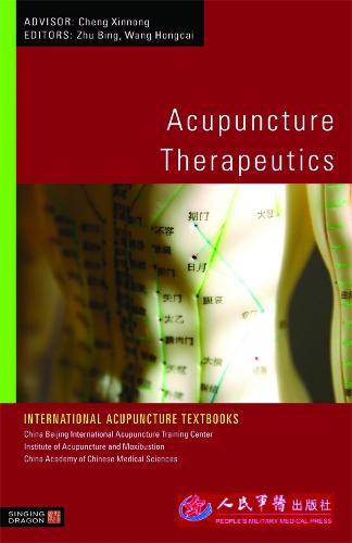 Acupuncture Therapeutics - International Acupuncture Textbooks (Paperback)