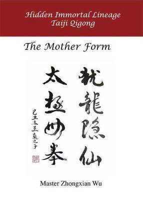 Hidden Immortal Lineage Taiji Qigong: The Mother Form (DVD video)