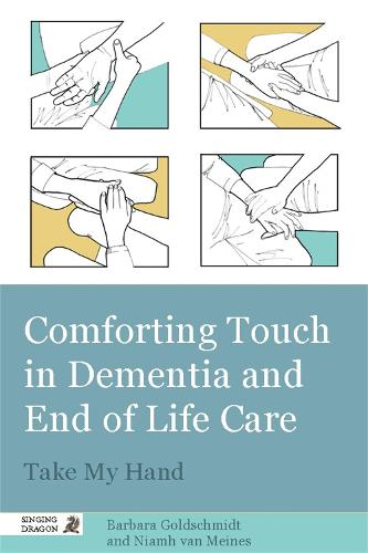 Comforting Touch in Dementia and End of Life Care: Take My Hand (Paperback)