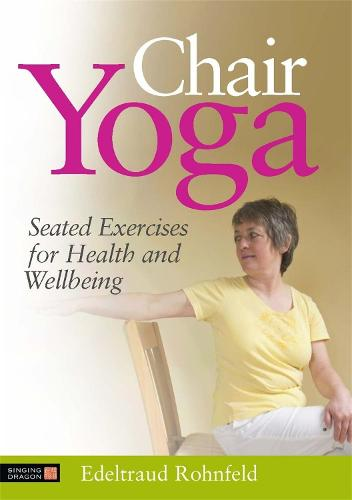 Chair Yoga: Seated Exercises for Health and Wellbeing (Paperback)
